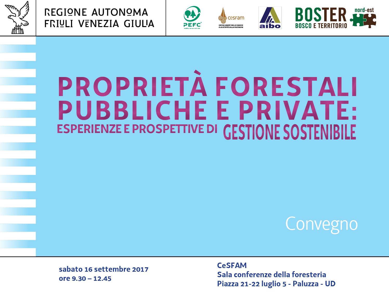 CONVEGNO:LE PROPRIETA' FORESTALI PUBBLICHE E PRIVATE: ESPERIENZE E PROSPETTIVE DI GESTIONE SOSTENIBILE